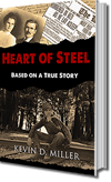 Heart of Steel by Kevin D. Miller